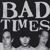 The Bad Times: The Bad Times