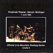 Mountain: Official Bootleg Series, Vol. 8: Pineknob Theater 1985