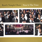 Reed's Temple Choir: Now Is the Time *