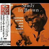Clifford Brown (Jazz)/Clifford Brown/Max Roach Quintet (Jazz)/Max Roach: A Study in Brown