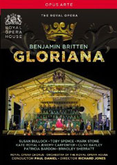 Britten: Gloriana / Susan Bullock, Toby Spence, Mark Stone, Kate Royal, Jeremy Carpenter, Clive Bayley. ROH, Paul Daniel [DVD]