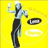 Lena Horne: The Irrepressible Lena Horne