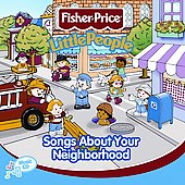 Fisher-Price: Little People: Songs About Your Neighborhood