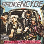 Brokencyde: I'm Not a Fan...But the Kids Like It! [PA]