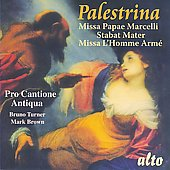 Palestrina: Missa Papae Marcelli, Stabat Mater, Missa l'Homme Armé / Bruno Turner, Mark Brown, Pro Cantione Antiqua