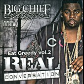 Big Chief: Eat Greedy, Vol. 2: Real Conversation [PA]