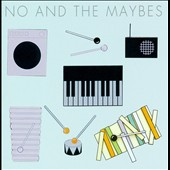 No & The Maybes: No And The Maybes