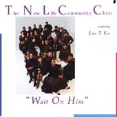 John P. Kee & the New Life Community Choir: Wait on Him