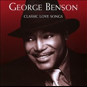 George Benson (Guitar): Classic Love Songs