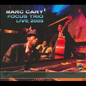 Marc Cary: Focus Trio Live 2009 [Digipak] *
