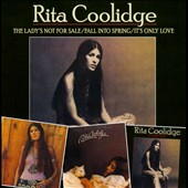 Rita Coolidge: The  Lady's Not for Sale/Fall into Spring/It's Only Love