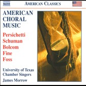 American Choral Music: Persichetti, Schuman, Bolcom, Fine, Ross