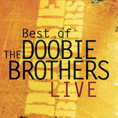 The Doobie Brothers: The Best of the Doobie Brothers Live