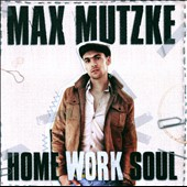 Max Mutzke: Home Work Soul