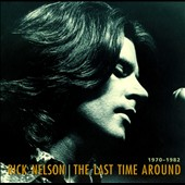 Rick Nelson: The  Last Time Around 1970-1982