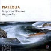 Piazzolla: Tangos and Dances / Macquarie Trio - Nicholas Milton, violin; Michael Goldschlager, cello; Kathryn Selby piano