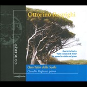 Respighi: Violin Sonata in b; Quartetto Dorico; 6 Pieces for violin & piano / Claudio Voghera, piano