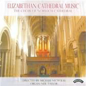 Elizabethan Cathedral Music: works by Parsley, Morley & Inglott / Choir of Norwich Cathedral