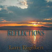 Larry Engelbert: Reflections [Digipak]