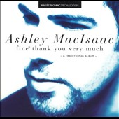 Ashley MacIsaac: Fine Thank You Very Much [Special Edition]