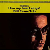 Bill Evans (Piano): How My Heart Sings