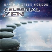David & Steve Gordon: Celestial Zen