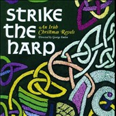 The Revels (Arts Ensemble): Strike the Harp: An Irish Christmas Revels *
