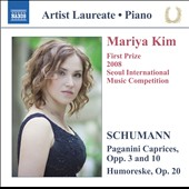 Schumann: Paganini Caprices, Opp. 3 & 10; Humoresque, Op. 20 / Mariya Kim, piano