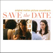 Original Soundtrack: Save the Date [Soundtrack]
