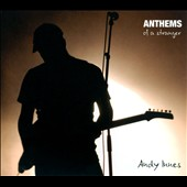 Andy Innes: Anthems of a Stranger [Digipak]