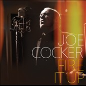 Joe Cocker: Fire It Up *
