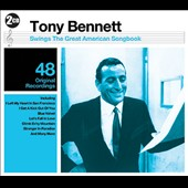 Tony Bennett: Tony Bennett Swings: The Great American Songbook