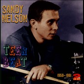 Sandy Nelson: Teen Beat 1959-1961 *
