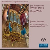 Jan Sweelinck: Organ Works Vol. 5 / Joseph Kelemen, organ