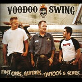 Voodoo Swing: Fast Cars, Guitars, Tattoos & Scars [Digipak]