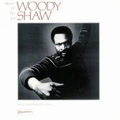 Woody Shaw: Master of the Art [Remastered]