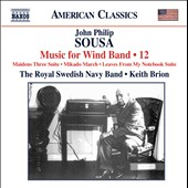 Sousa: Music for Wind Band, Vol. 12 / The royal Swedish Navy Band. Brion