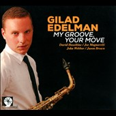 Gilad Edelman: My Groove, Your Moove [Digipak]
