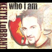 Keith LuBrant: Who I Am [Digipak]