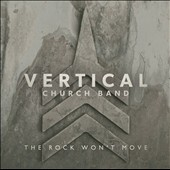 Vertical Church Band: The Rock Won't Move