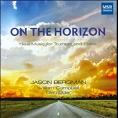 On the Horizon - New Music for Trumpet & Piano / Jason Bergman, trumpet; William Campbell, Ellen Elder