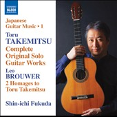 Japanese Guitar Music, Vol. 1 - Takemitsu: Complete original solo guitar works; Leo Brouwer: 2 Homages to Toru Takemitsu / Shin-ichi Fukuda, guitar