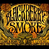 Blackberry Smoke: Leave a Scar: Live North Carolina [Clean] [PA] [Digipak]