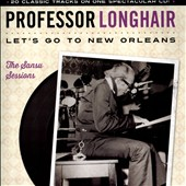 Professor Longhair: Let's Go to New Orleans: The Sansu Sessions [8/19]
