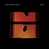 Simian Mobile Disco: Whorl *