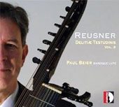 Esaias Reusner (1636-1679) Delitiae Testudinis, Vol. 2 - suites & dances for lute / Paul Beier: baroque lute