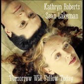 Sean Lakeman/Kathryn Roberts: Tomorrow Will Follow Today
