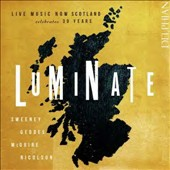 Luminate: Live Music Now Scotland Celebrates 30 Years - works by William Sweeney, Eddie McGuire, Alasdair Nicolson, John Geddes / Emma Versteeg, soprano; Laura Margaret Smith, mz; Maryam Sherhan, piano, Geoffrey Tanti, piano