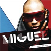 Miguel (R&B): All I Want Is You