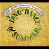 Lisa Ekström/Jessica Radcliffe/Martin Simpson: The Long Dance of Summer [Digipak]